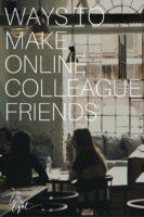 Ways To Make Online Colleague Friends