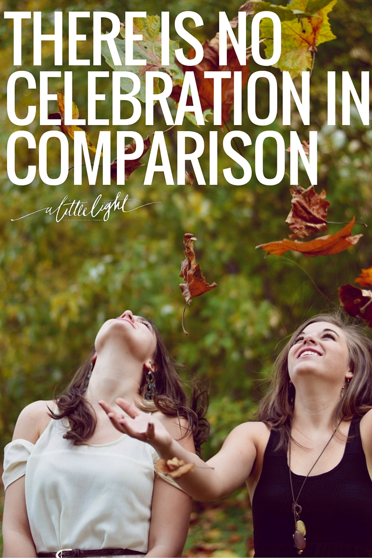 When we start comparing ourselves,our work, our online and offline lives to each other then we lose the ability to celebrate.