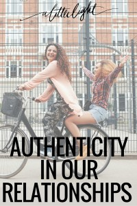 authenticity in our friendships and community