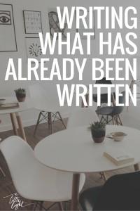 writing already been written