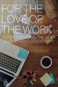 Do you need to monetize your blog? Can a mom do creative work that doesn't pay? For the love of doing the work.